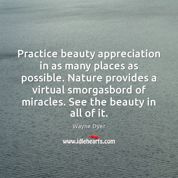 Image, Practice beauty appreciation in as many places as possible. Nature provides a