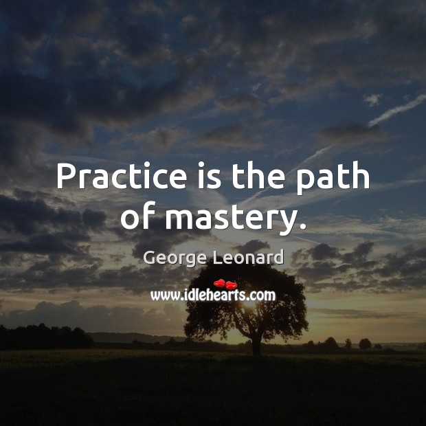 Image, Practice is the path of mastery.
