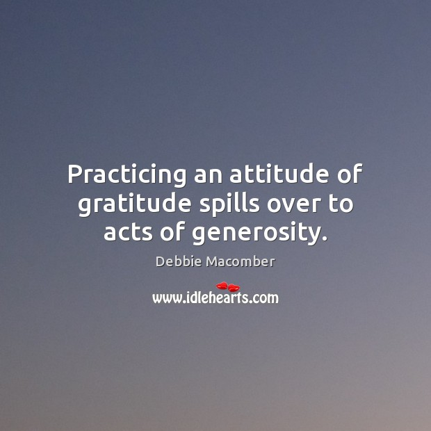 Image, Practicing an attitude of gratitude spills over to acts of generosity.