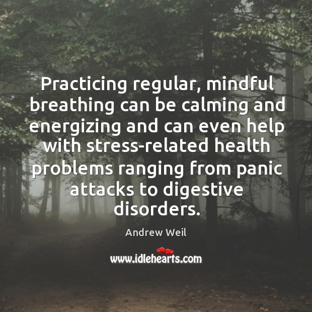 Practicing regular, mindful breathing can be calming and energizing and can even Image
