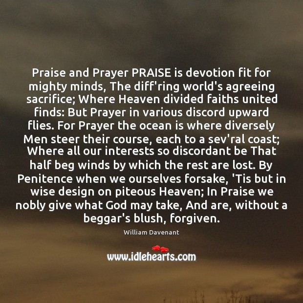 Image, Praise and Prayer PRAISE is devotion fit for mighty minds, The diff'ring
