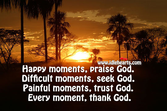 Thank God every moment. Praise Quotes Image