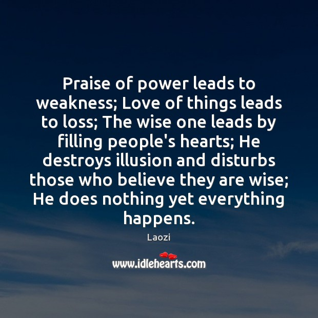 Image, Praise of power leads to weakness; Love of things leads to loss;