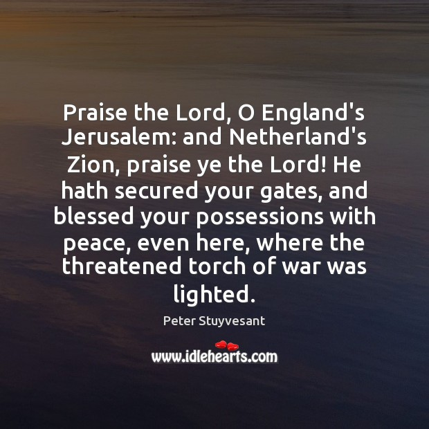 Praise the Lord, O England's Jerusalem: and Netherland's Zion, praise ye the Image