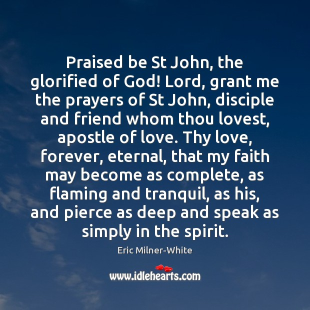 Image, Praised be St John, the glorified of God! Lord, grant me the