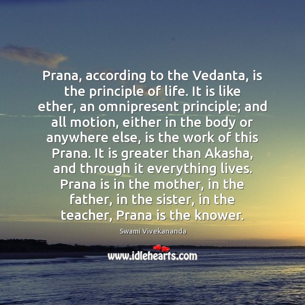 Image, Prana, according to the Vedanta, is the principle of life. It is