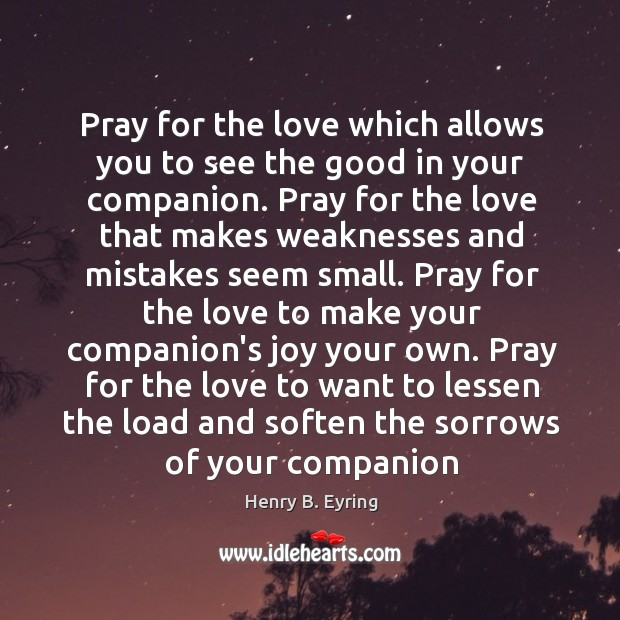 Image, Pray for the love which allows you to see the good in