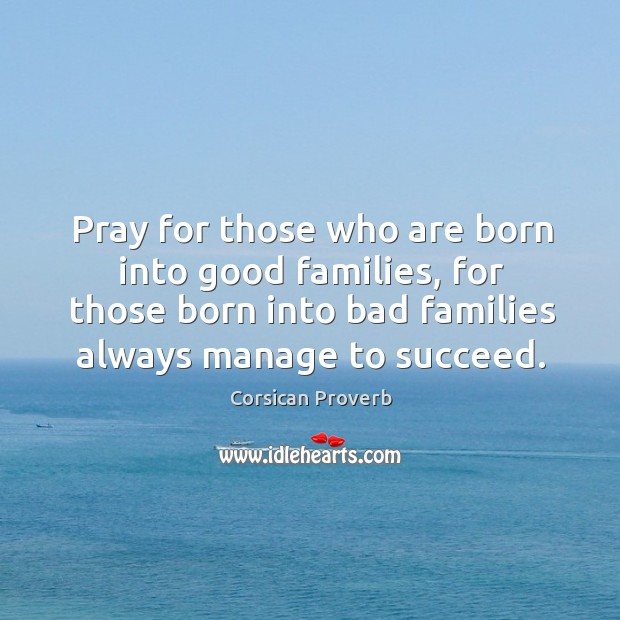 Image, Pray for those who are born into good families