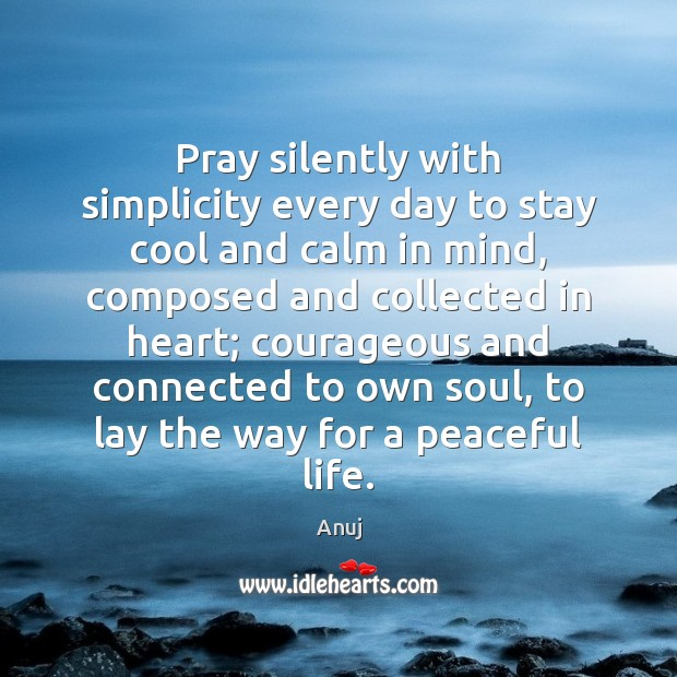 Image, Pray silently with simplicity every day to stay cool and calm in