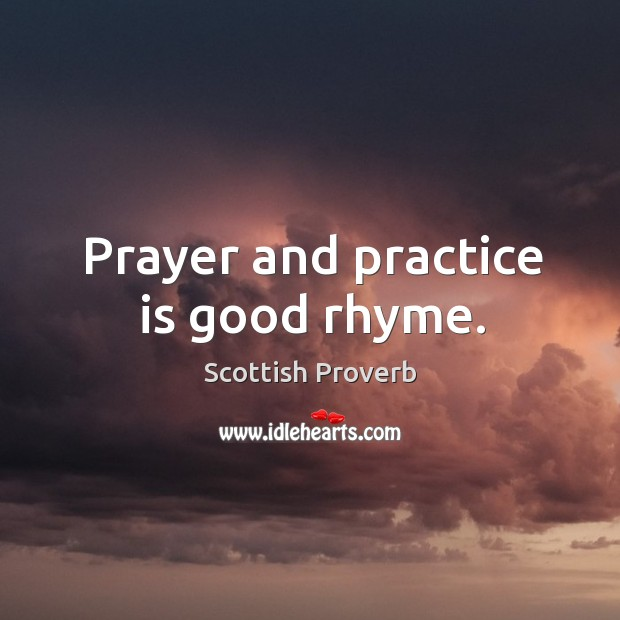 Image, Prayer and practice is good rhyme.
