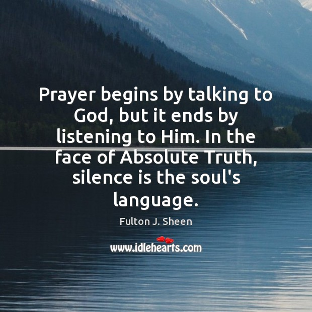 Image, Prayer begins by talking to God, but it ends by listening to