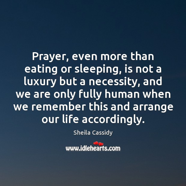 Prayer, even more than eating or sleeping, is not a luxury but Image