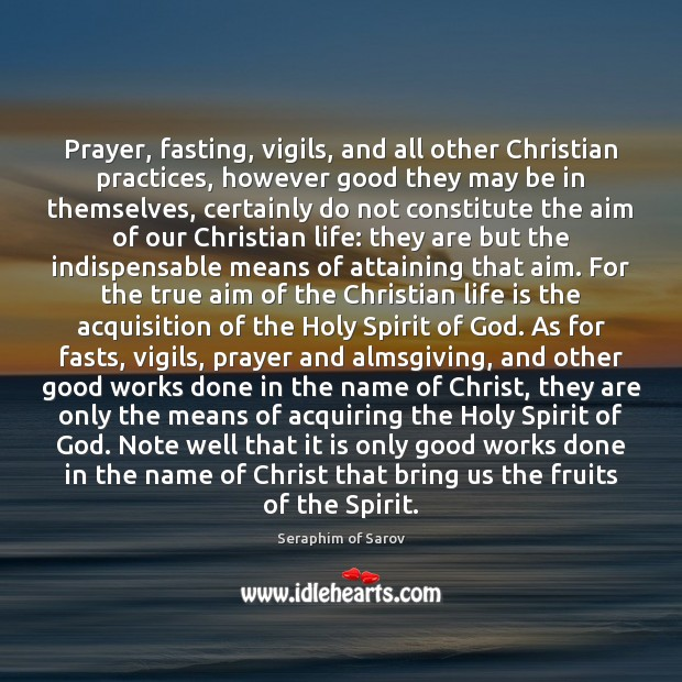 Image, Prayer, fasting, vigils, and all other Christian practices, however good they may