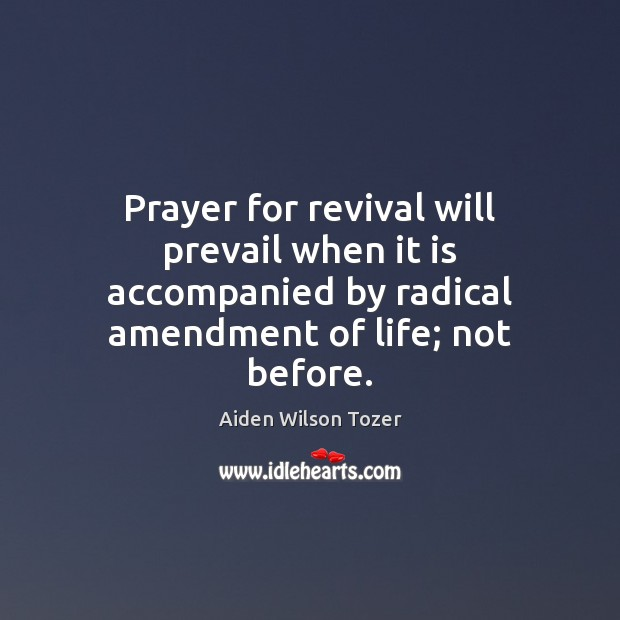Prayer for revival will prevail when it is accompanied by radical amendment Image