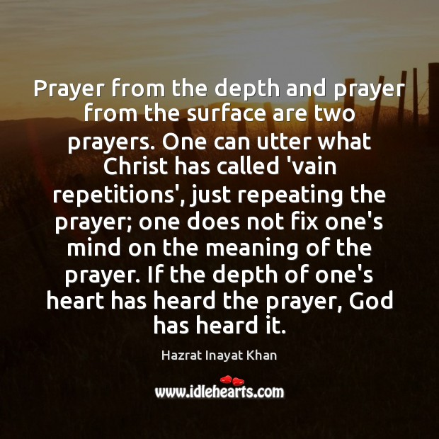 Prayer from the depth and prayer from the surface are two prayers. Image