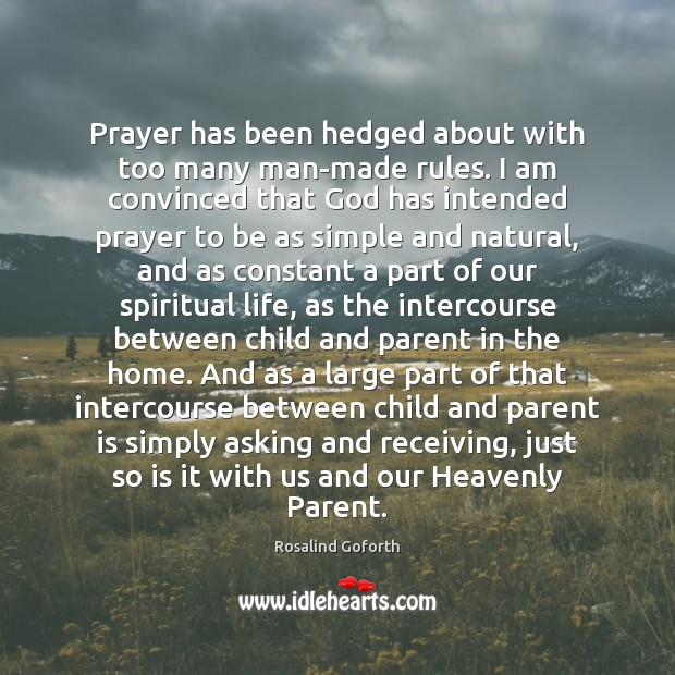 Prayer has been hedged about with too many man-made rules. I am Image