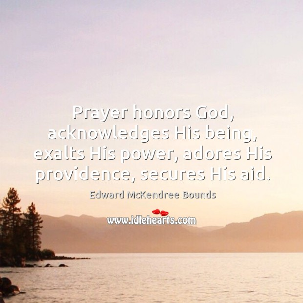 Image, Prayer honors God, acknowledges His being, exalts His power, adores His providence,