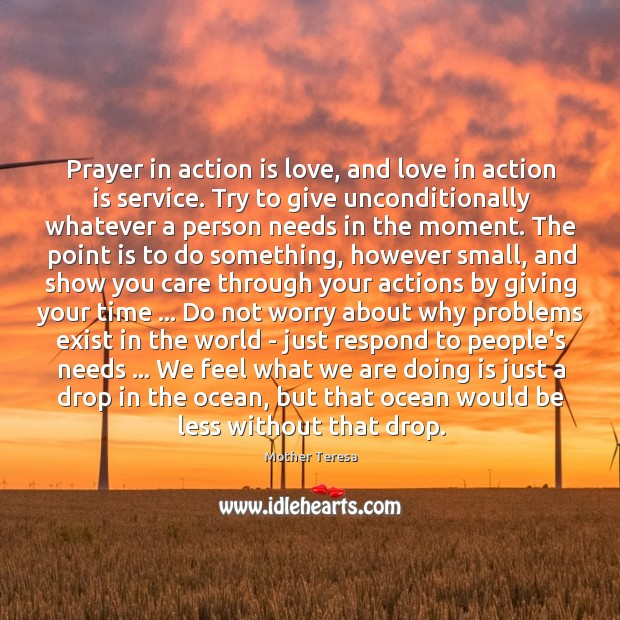 Prayer in action is love, and love in action is service. Try Image