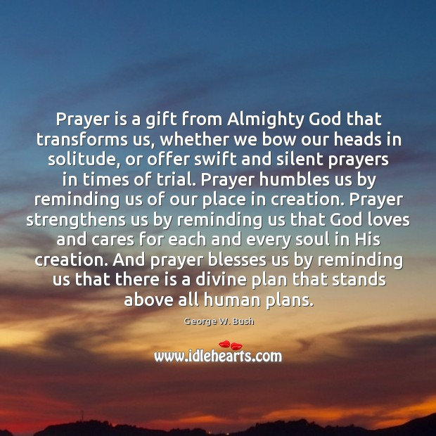 Prayer is a gift from Almighty God that transforms us, whether we Image