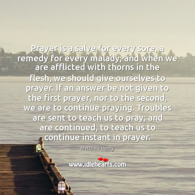 Prayer is a salve for every sore, a remedy for every malady; Prayer Quotes Image