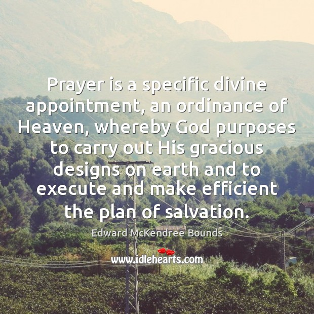 Prayer is a specific divine appointment, an ordinance of Heaven, whereby God Execute Quotes Image