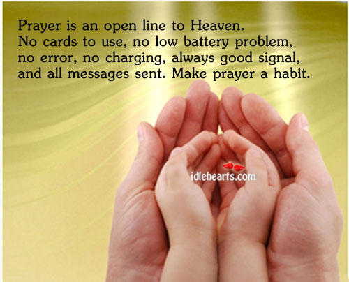 Prayer Is An Open Line to Heaven…