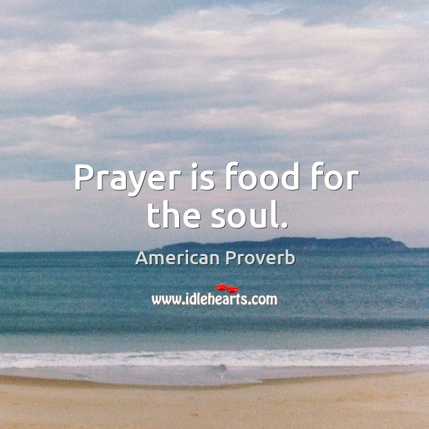 Image, Prayer is food for the soul.