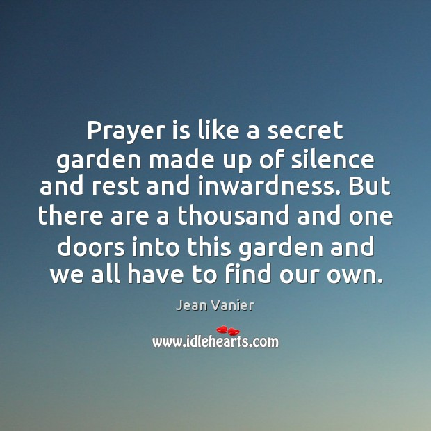 Prayer is like a secret garden made up of silence and rest Prayer Quotes Image