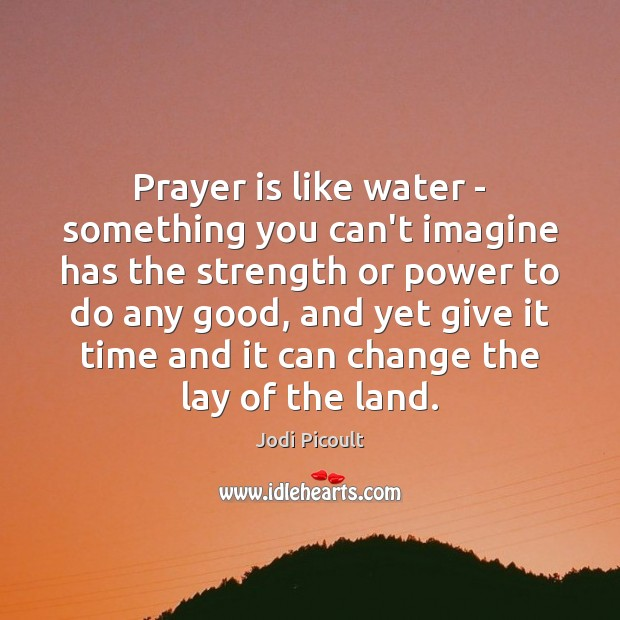 Prayer is like water – something you can't imagine has the strength Image