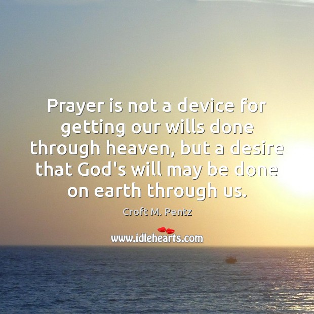 Prayer is not a device for getting our wills done through heaven, Image