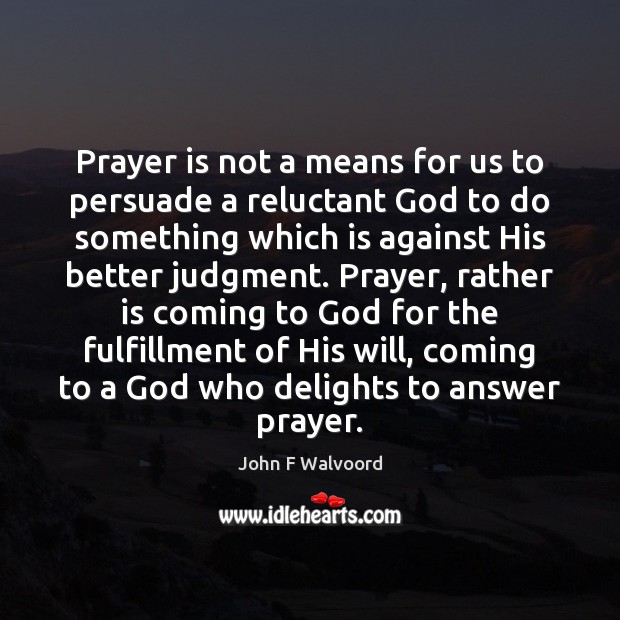 Image, Prayer is not a means for us to persuade a reluctant God
