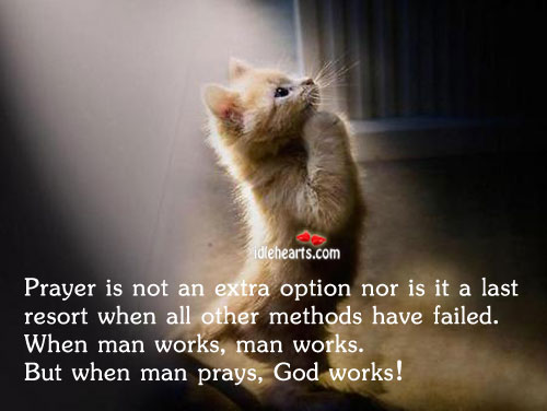 Image, Prayer is not an extra option nor is it a last resort.