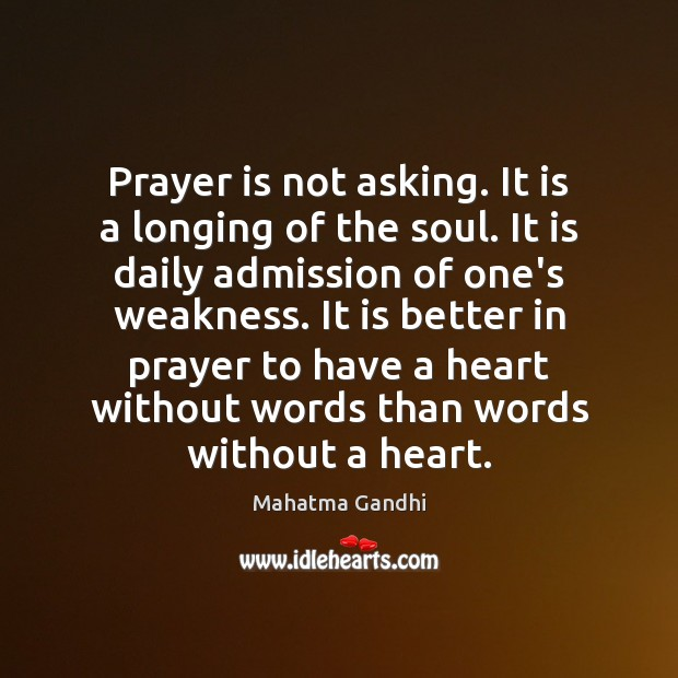 Image, Prayer is not asking. It is a longing of the soul. It