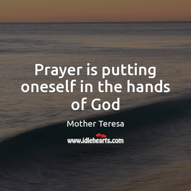 Image, Prayer is putting oneself in the hands of God