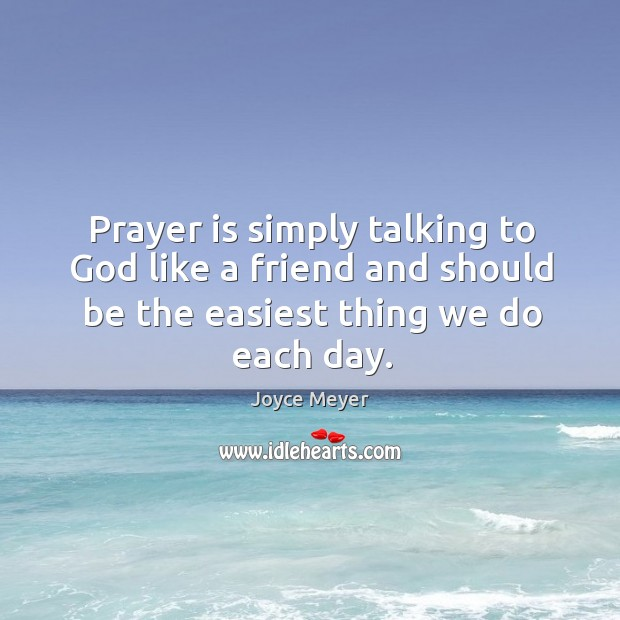 Image, Prayer is simply talking to God like a friend and should be