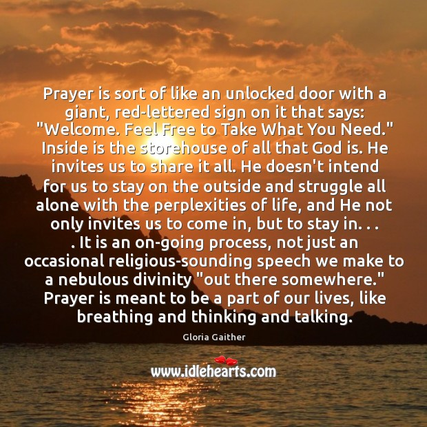 Prayer is sort of like an unlocked door with a giant, red-lettered Image