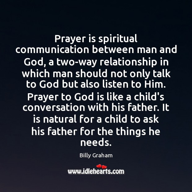 Prayer is spiritual communication between man and God, a two-way relationship in Prayer Quotes Image