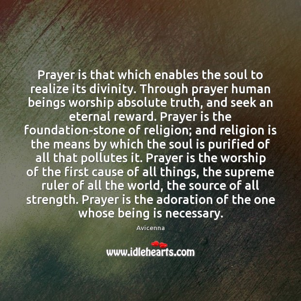 Image, Prayer is that which enables the soul to realize its divinity. Through
