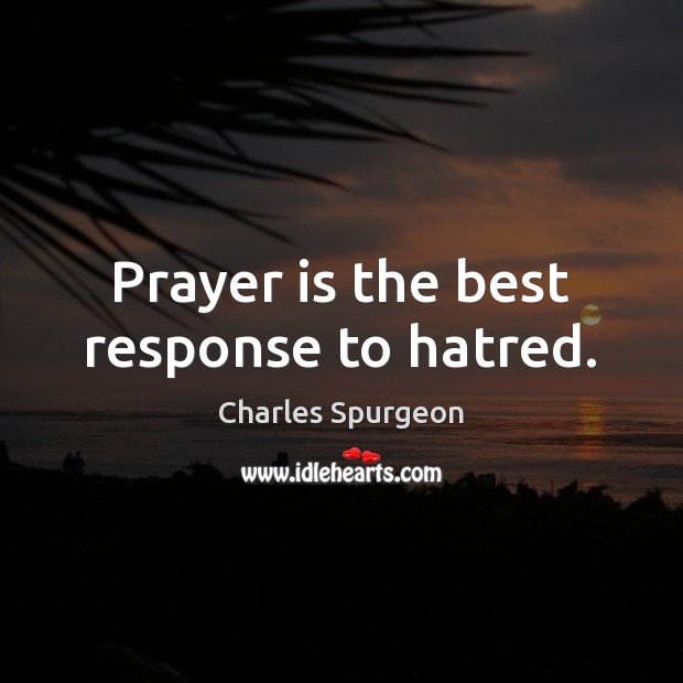 Image, Prayer is the best response to hatred.