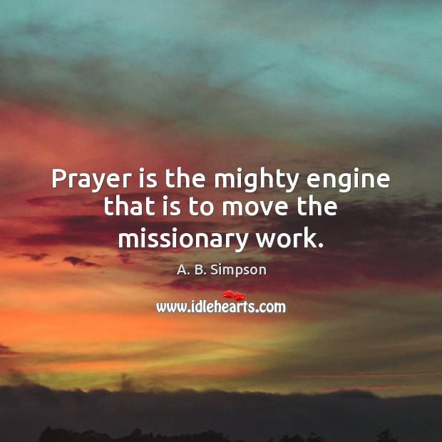 Image, Prayer is the mighty engine that is to move the missionary work.