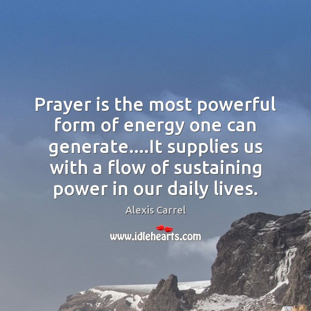 Image, Prayer is the most powerful form of energy one can generate….It