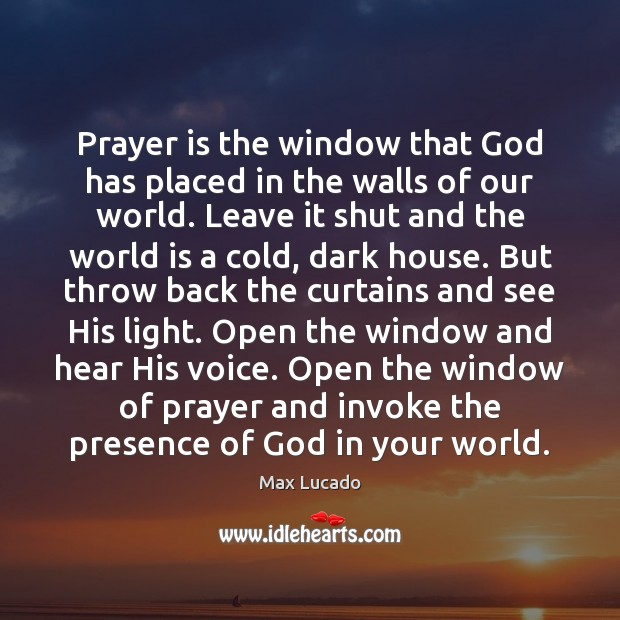 Image, Prayer is the window that God has placed in the walls of