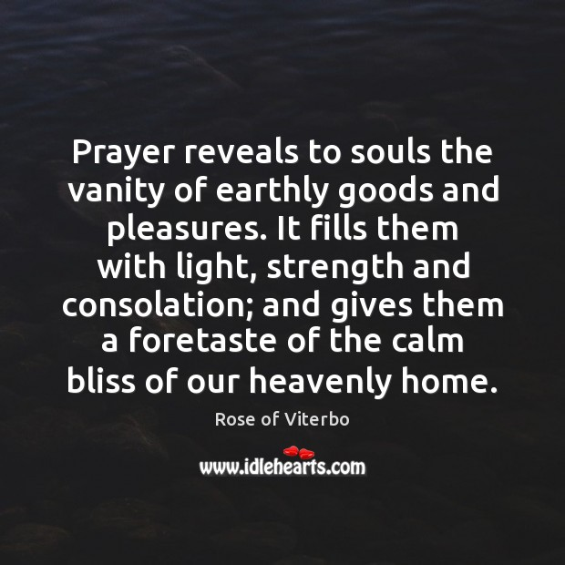 Prayer reveals to souls the vanity of earthly goods and pleasures. It Image