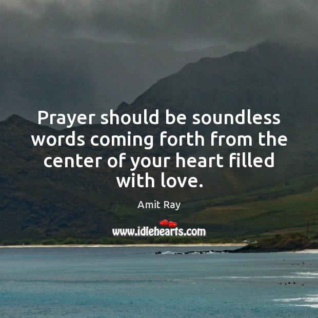 Image, Prayer should be soundless words coming forth from the center of your