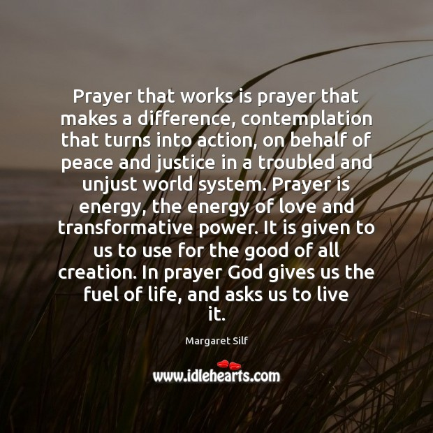 Prayer that works is prayer that makes a difference, contemplation that turns God Quotes Image