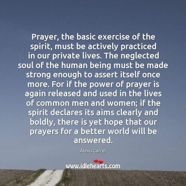 Image, Prayer, the basic exercise of the spirit, must be actively practiced in