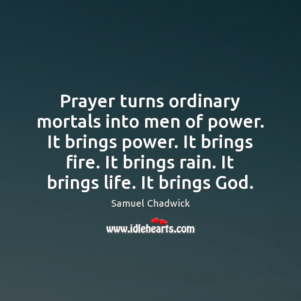 Prayer turns ordinary mortals into men of power. It brings power. It Image