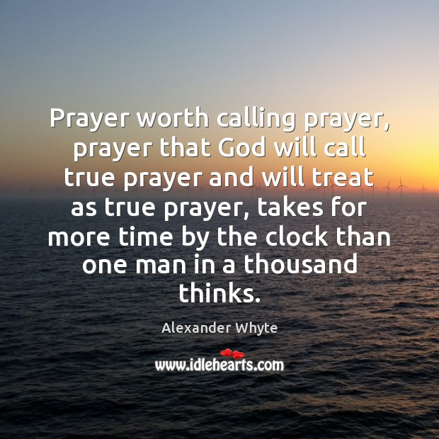 Image, Prayer worth calling prayer, prayer that God will call true prayer and