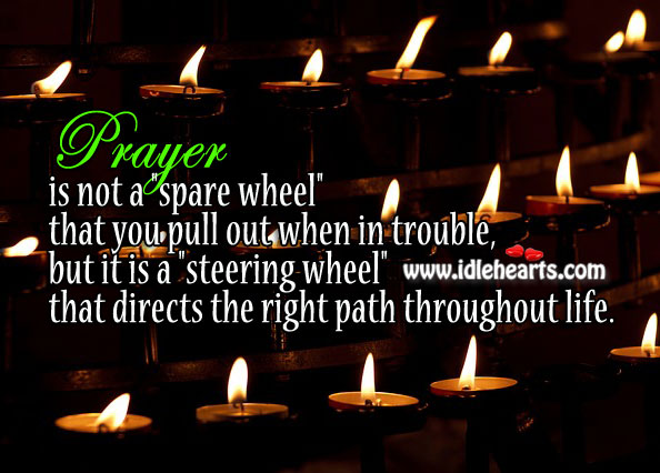 Image, Prayer is not a spare wheel but a steering wheel.