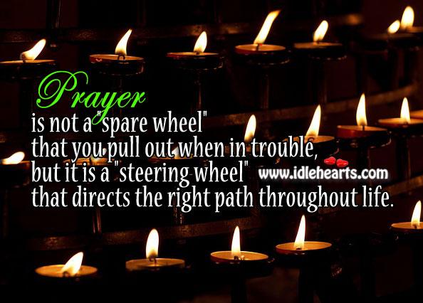 Prayer is a Steering Wheel
